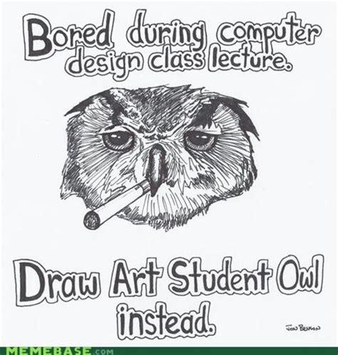 Art Owl Meme - image 145093 art student owl know your meme