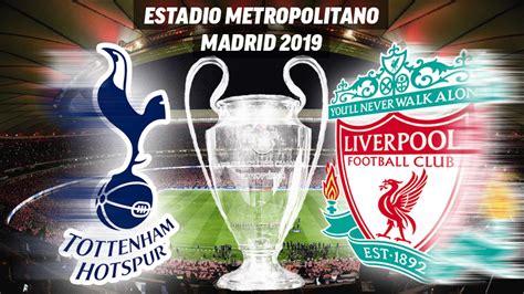 Liverpool Vs Tottenham Final Champions League 2019 ...