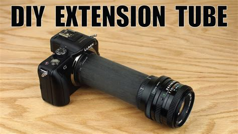 diy extension tube youtube