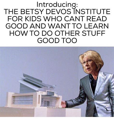 Betsy Devos Memes - monday memes 2 13 17 indelegate