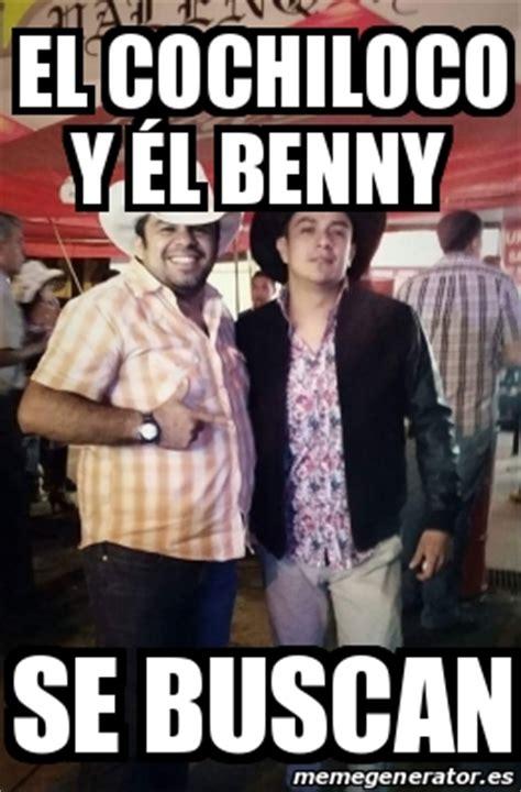 Memes De Cochiloco - meme personalizado el cochiloco y 233 l benny se buscan 21426448