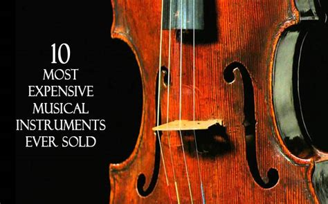 10 Most Expensive Musical Instruments Ever Sold
