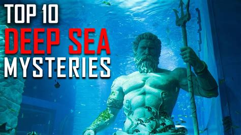 Top 10 Deep Sea Mysteries Of Our Lifetime