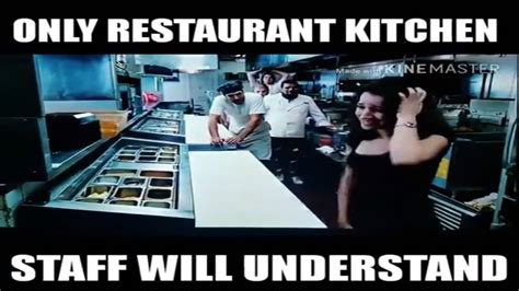 Restaurant Memes Only Restaurant Kitchen Staff Will Understand