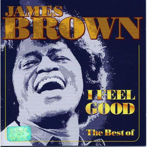 I Feel Good The Best Of James Brown  James Brown Mp3 Buy