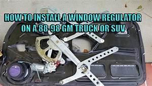 How To Install A Window Regulator On 88 98 Gm Trucks And