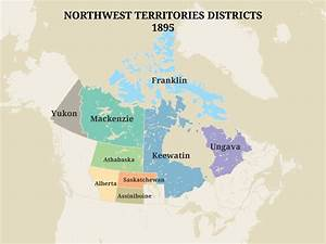 Territorial Evolution Of The Northwest Territories  U2013 Pwnhc