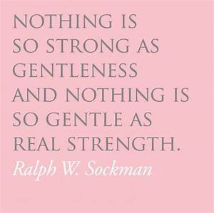 Inspirational Quotes About Gentleness. QuotesGram