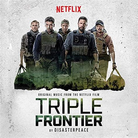triple frontier soundtrack details film  reporter