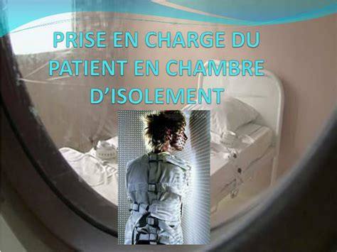 chambre isolement psychiatrie ppt isolement en psychiatrie powerpoint presentation
