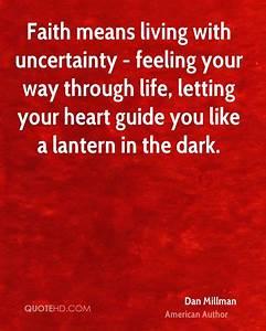 Dan Millman Fai... Faith And Uncertainty Quotes
