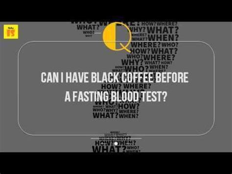 Did you just donate blood after having coffee and as a matter of fact, it might interest you know that drinking black coffee while observing a fast can. Can I Have Black Coffee Before A Fasting Blood Test? - Best Diabetes Solutions