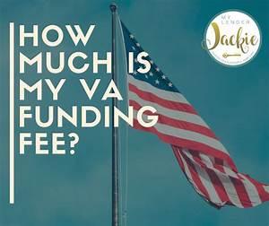 How Much Is My Va Funding Fee My Lender Jackie