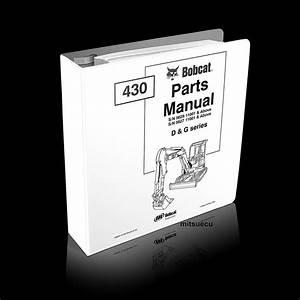 Bobcat 430 D  U0026 G Excavator Parts Manual 6902521  Sn 5625  7 11001  U0026 Up  Repair