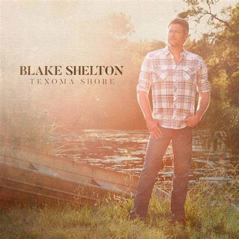 blake shelton i lived it lyrics blake shelton texoma shore lyrics and tracklist genius