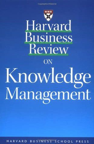 harvard business review  knowledge management  dorothy