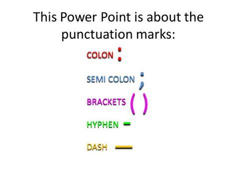 Semi Colon, Colon, Hyphen, Dash