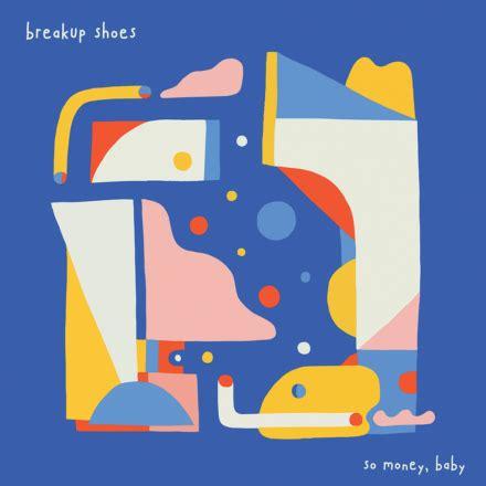 Unrequited love (& other clichés) lyrics. Breakup Shoes - So Money, Baby • chorus.fm