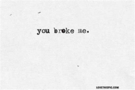 You Broke Me Pictures, Photos, and Images for Facebook ...