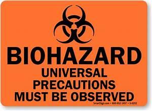 Biohazard Universal Precautions Signs, Biohazard Signs ...