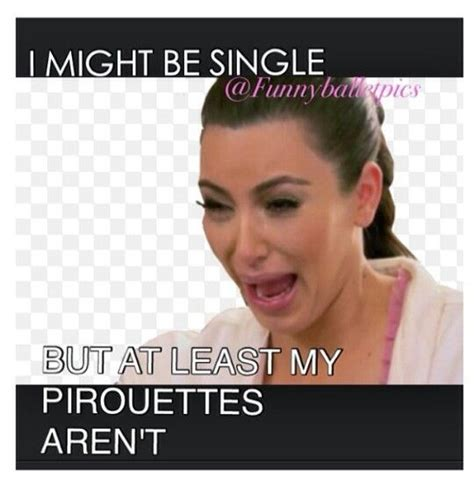 Funny Memes About Dancing - 397 best dance memes images on pinterest ballet dance ballet and dance humor