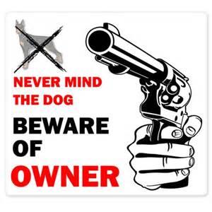 Beware of Owner Gun Signs Funny