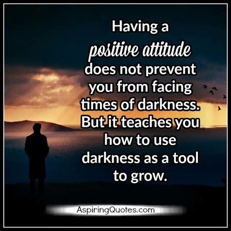 a positive attitude in aspiring quotes