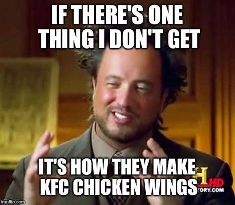 Kfc Meme - alien kfc chicken imgflip