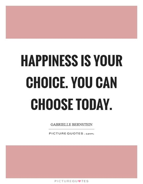 happiness choice quotes sayings happiness choice
