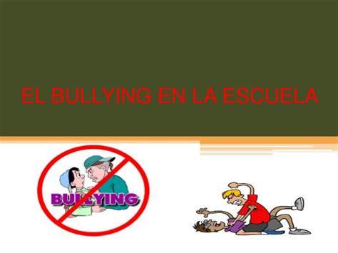 Bullying En La Escuela El Bullying En La Escuela