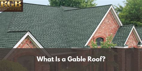 What Is a Gable Roof? | RGB Construction | Gable Roof Types