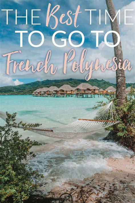 The Best Time To Travel To French Polynesia The Blonde