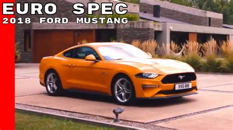 2018 Ford Mustang Euro Spec Youtube