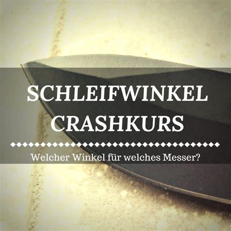 crashkurs messer schleifen winkel ist entscheidend - Messer Schleifen Winkel