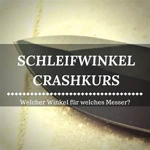 Messer Schleifen Winkel : crashkurs messer schleifen winkel ist entscheidend ~ Frokenaadalensverden.com Haus und Dekorationen