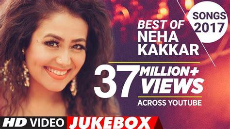 Best Of Neha Kakkar Songs 2017