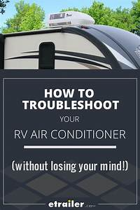 Maybe Your Rv Air Conditioner Is More A Toasty Trickle