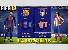 FIFA 18 Liga BBVA Ratings & Kits FT Barcelona , Real