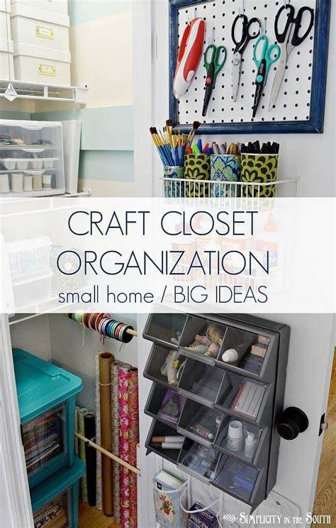 Organize Craft Closet by 8 Craft Closet Organization Tips Small Home Big Ideas