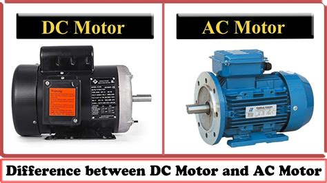 Ac And Dc Motors by Dc Motor Vs Ac Motor Difference Between Dc Motor And Ac