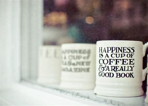 Happiness Is A Cup Of Coffee And A Really Good Book The Coffee House Newport Oregon Disneyland Plants Vector In Vietnam Pakistan Courtyard Knutsford To T�n Son Nh�