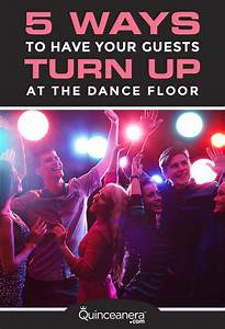 5 Ways to Have your Guests Turn Up at the Dance Floor