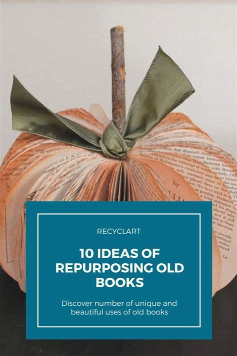 Top 10 Ideas of Repurposing Old Books ? Recyclart