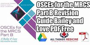 Osces For The Mrcs Part B  A Bailey  U0026 Love Revision Guide