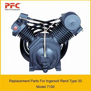 Ingersoll Rand Type 30 Model 7100 Replacement Parts