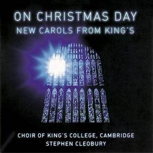 On Christmas Day: New Carols From King'S CD2 - Choir Of ...