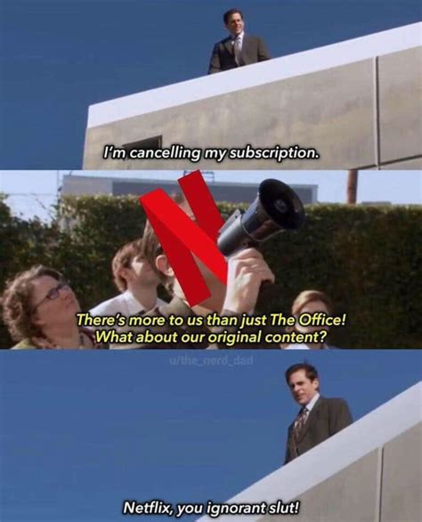 Create one and add it to the netflix payment method. Netflix You Ignorant Slut Office Meme - Shut Up And Take My Money