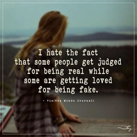 i the fact that some get judged for being real