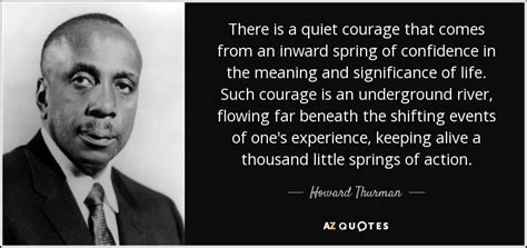howard thurman quote    quiet courage