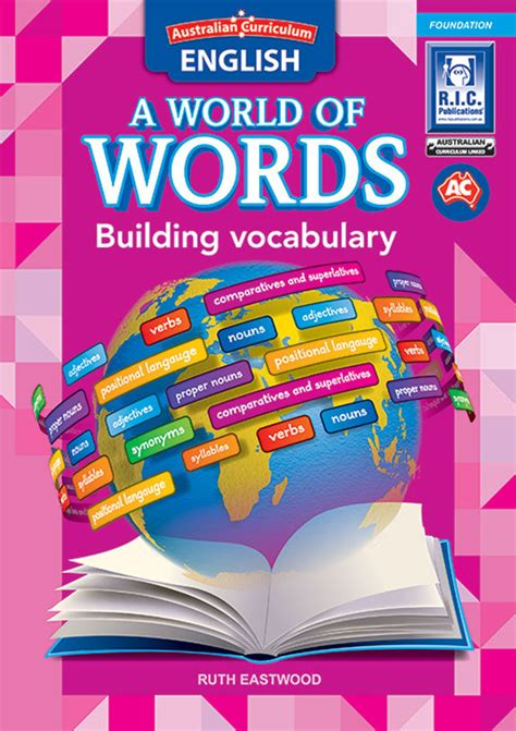 Australian Curriculum English A World Of Words  Building Vocabulary Foundation Ric